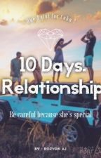 10 Days. Relationship  by Rozyan_