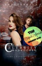 The Celebrity Bodyguard  #Wattys2016  by SweetAngelx