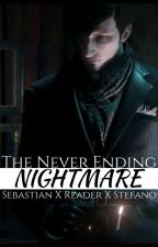 The Never Ending Nightmare (Sebastian X Reader X Stefano) BOOK 2 by SebastianMichaeIis