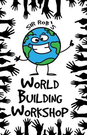 Sir Rob's World-Building Workshop by RobThier