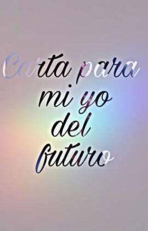 Carta para mi yo del futuro by esuuchann