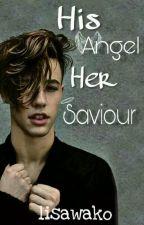His Angel Her Saviour; Cameron Dallas & Taylor P by ZaddyPapiiii_