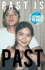 Past is Past (Kathniel Fanfic.) by ayensterific