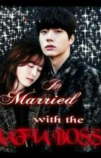 I'm Married with the Mafia Boss by sugarschel