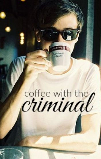 Coffee with the Criminal
