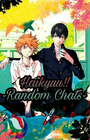 Haikyuu!! - Random Chats [DISCONTINUED] by Psycho_x_Freak