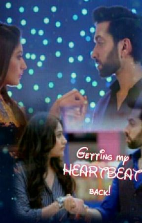 Shivika 4s: GETTING MY HEARTBEAT BACK! by PayalSahoo