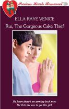 Rui, The Gorgeous Cake Thief (unedited version) by EllaRayeVenice