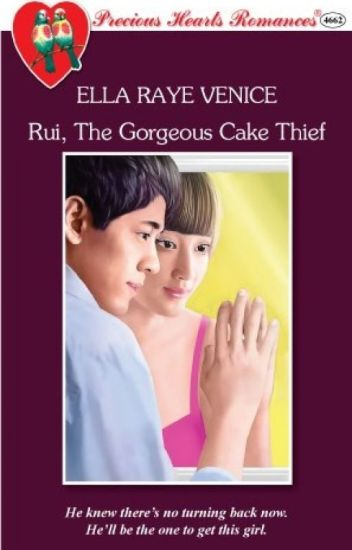 Rui, The Gorgeous Cake Thief (unedited version)