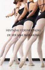VENTAJAS Y DESVENTAJAS DE SER UNA BAILARINA by alisc1320