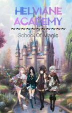 Helviane Academy: School Of Magic by Star_Catcher12