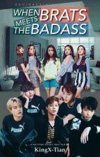 When Brats Meets Badass by KingX-Tian