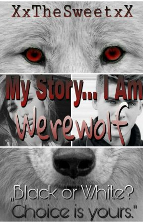 My Story ... I Am Werewolf by omisia09872