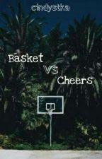 Basket Vs Cheers by cindystka