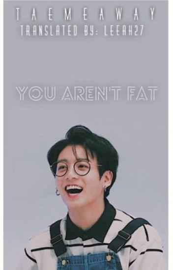 Đọc Truyện ✔️v-trans | you aren't fat | jjk - DocTruyenHot.Com