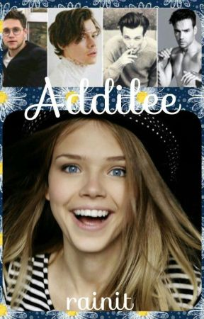 Addilee🌼|One Direction Fanfiction| by rainit
