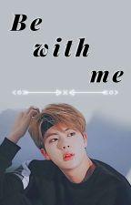 Be with me|| Kim Seokjin by _holyhoseok_