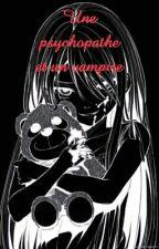 Une psychopathe et un vampire Tome 1(Eldarya Nevra)  [TERMINER] by Y_B_psycho_33