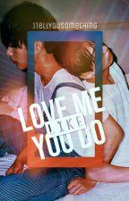 Love me like you do [Taekook] by ITellYouSomething