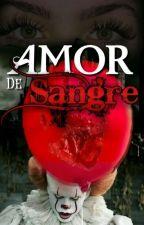 amor de sangre pennywise y tu by slenderate546