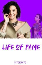 Life of Fame - (Demi/You) by Vitorivato