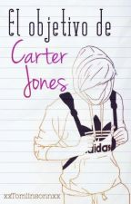 El objetivo de Carter Jones. (Louis Tomlinson) by xxTomlinsonnxx