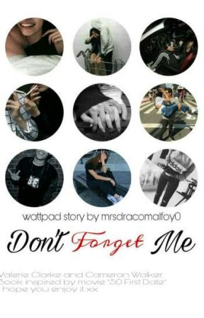 Don't Forget Me ✔ by mrsdracomalfoy0