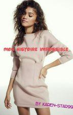 Mon Histoire Impossible by karen-star99