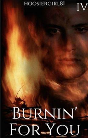 Burnin' For You by hoosiergirl81