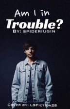 Am I in trouble? L.S. (English) by spideriugin