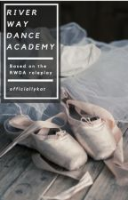 River Way Dance Academy: The Novel by officiallykat