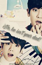 ¡No, he isn't your Dad! «Oneshot:ChanBaek»  by Addnne