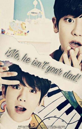 ¡No, he isn't your Dad! «Oneshot:ChanBaek»