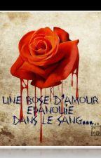 Une rose d'amour épanouie dans le sang by Gentillefille