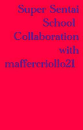 Super Sentai School Collaboration with mafercriollo21 by Rockerfanfics