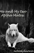 Me and My Two Alpha Mates by nobodyknows18