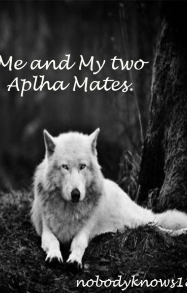 Me and My Two Alpha Mates
