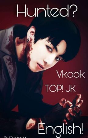 Hunted? (KookV) English Version by Coiciama