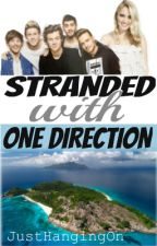 Stranded With One Direction by JustHangingOn