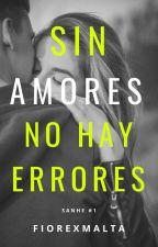Sin Amores No Hay Errores by Fiore5942
