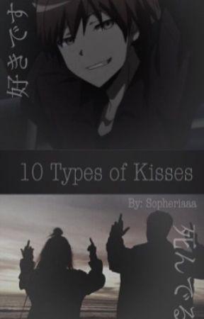 10 type of kisses | a k a b a n e   k a r m a by Sopheriaaa