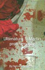 Ultimátum 3- Martin proti temnote by Netrebamojemeno