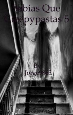Sabías que creepypastas 5 by Jorge9865