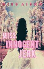Miss Innocent Jerk by MissAisho