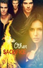 The Other Sacrifice (The Vampire Diaries) Book 2 by DeanCasLove