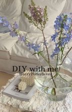 DIY with me (German)  by HarryPotter8ever
