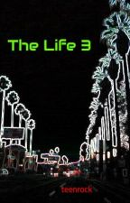 The Life 3 by teenrock