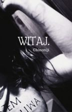 Witaj. by Chinoniji