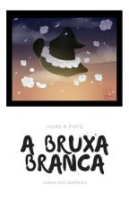 A Bruxa Branca by Laurabraunp
