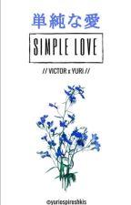 Victor X Yuri: Simple Love™ by yuriospiroshkis